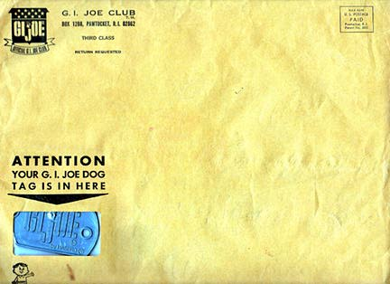 "Don't throw those envelopes! Today, one of the RAREST Joe ""paper"" is the original envelope the ORIGINAL GIjOE club used to send out membership packets. Their unique feature was the little window that showd the big plastic dogtag. The vast majority of these envelopes went right in the trash, leaving very few examples remaining for today's collectors. (Courtesy Robert Findlay Collection)"
