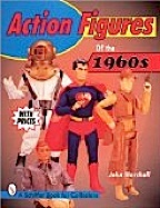 Action Figures of the 1960s, by John T. Marshall (Schiffer Books)