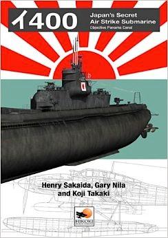 I-400: Japan's Secret Air Strike Submarine, by Henry Sakaida, et. al, (Photo: Hikoki Publishing)